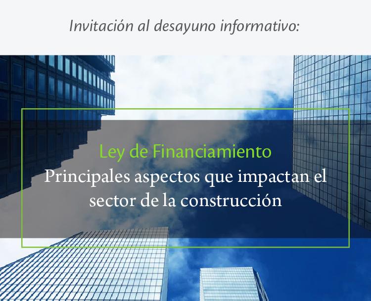 Ley de financiamiento: Principales aspectos que impactan al sector de la construcción