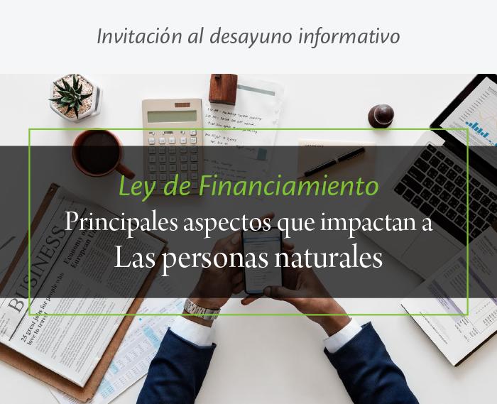 Desayuno informativo: Ley de financiamiento - Principales aspectos que impactan a las personas naturales