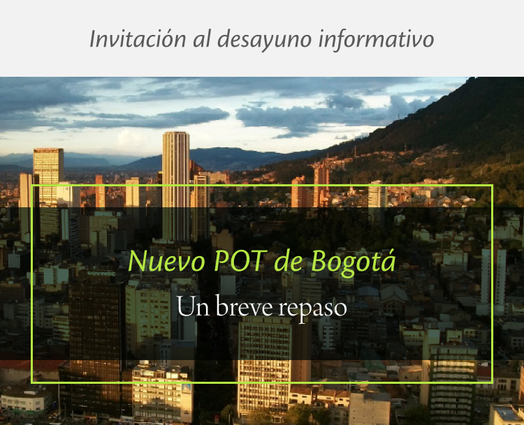 Nuevo POT de Bogotá, desayuno informativo
