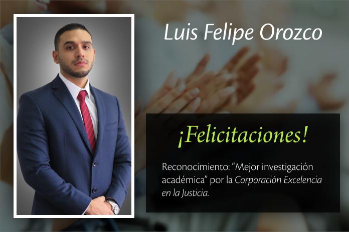 Luis Felipe Orozco González preseleccionado por la Corporación Excelencia en la Justicia en la Categoría de Mejor Investigación Académica en Derecho