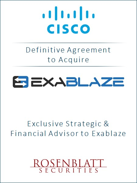 Rosenblatt Serves as Exclusive Advisor to Exablaze on its Agreement to be Acquired by Cisco Systems