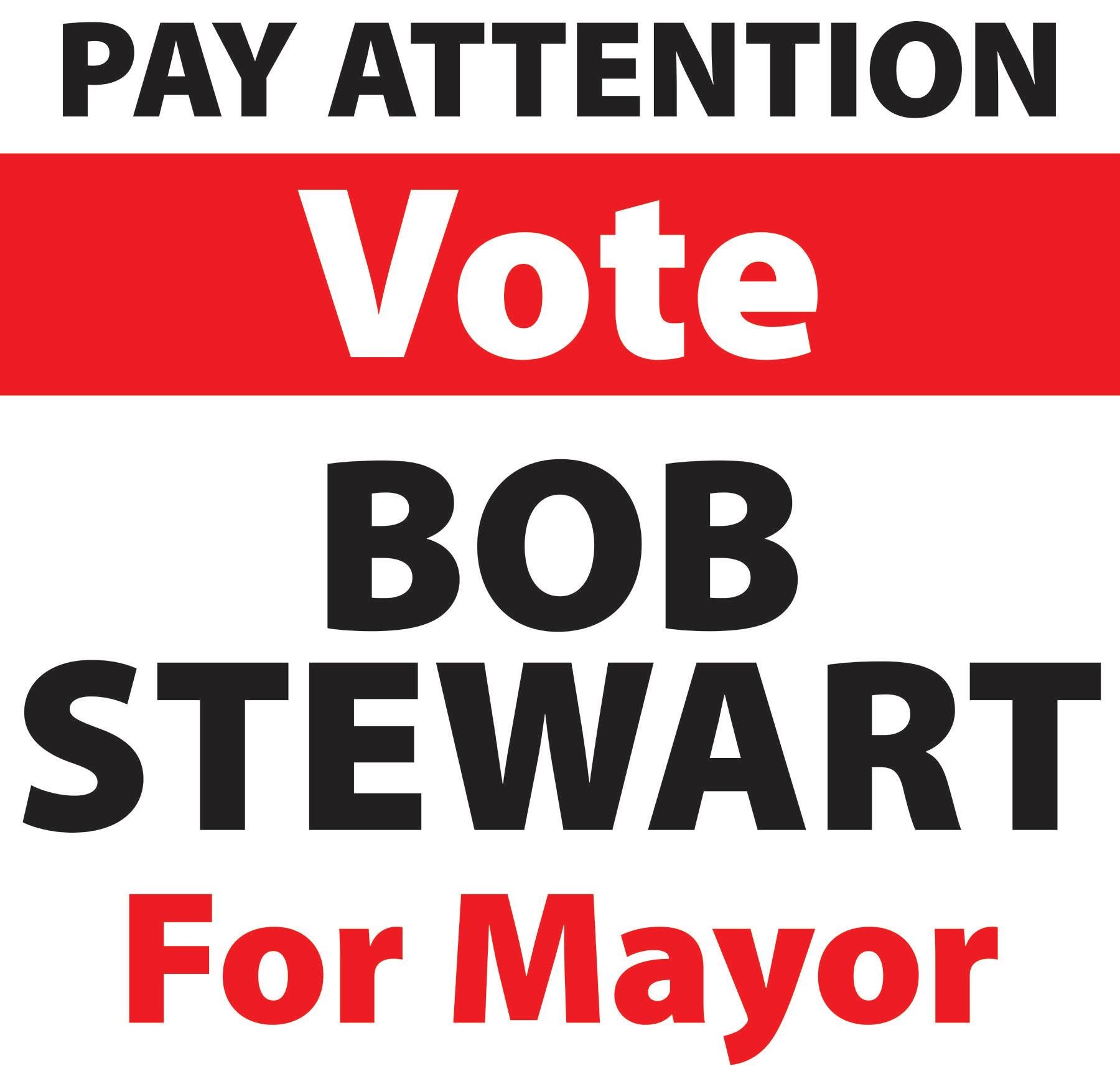 Bob Stewart Mayor Candiate Signage