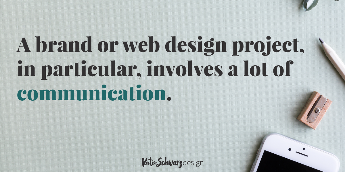 A brand or web design project involves a lot of communication.