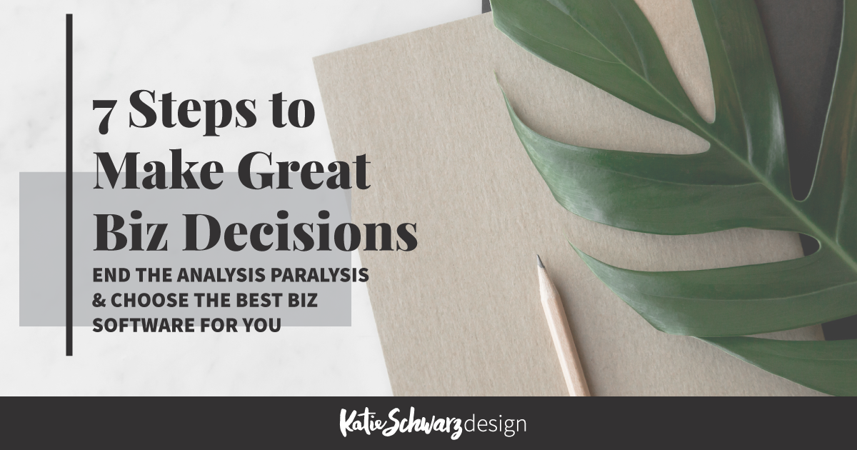 7 Steps to Make Great Biz Decisions