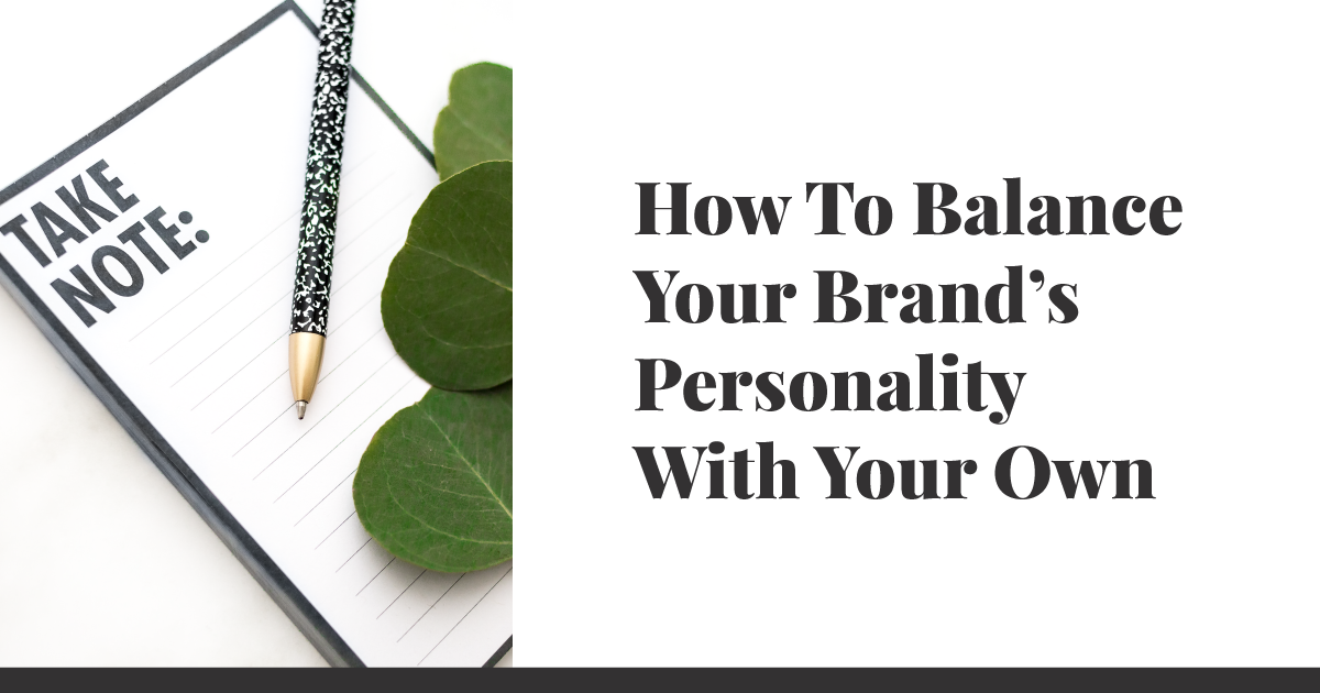How To Balance Your Brand's Personality With Your Own