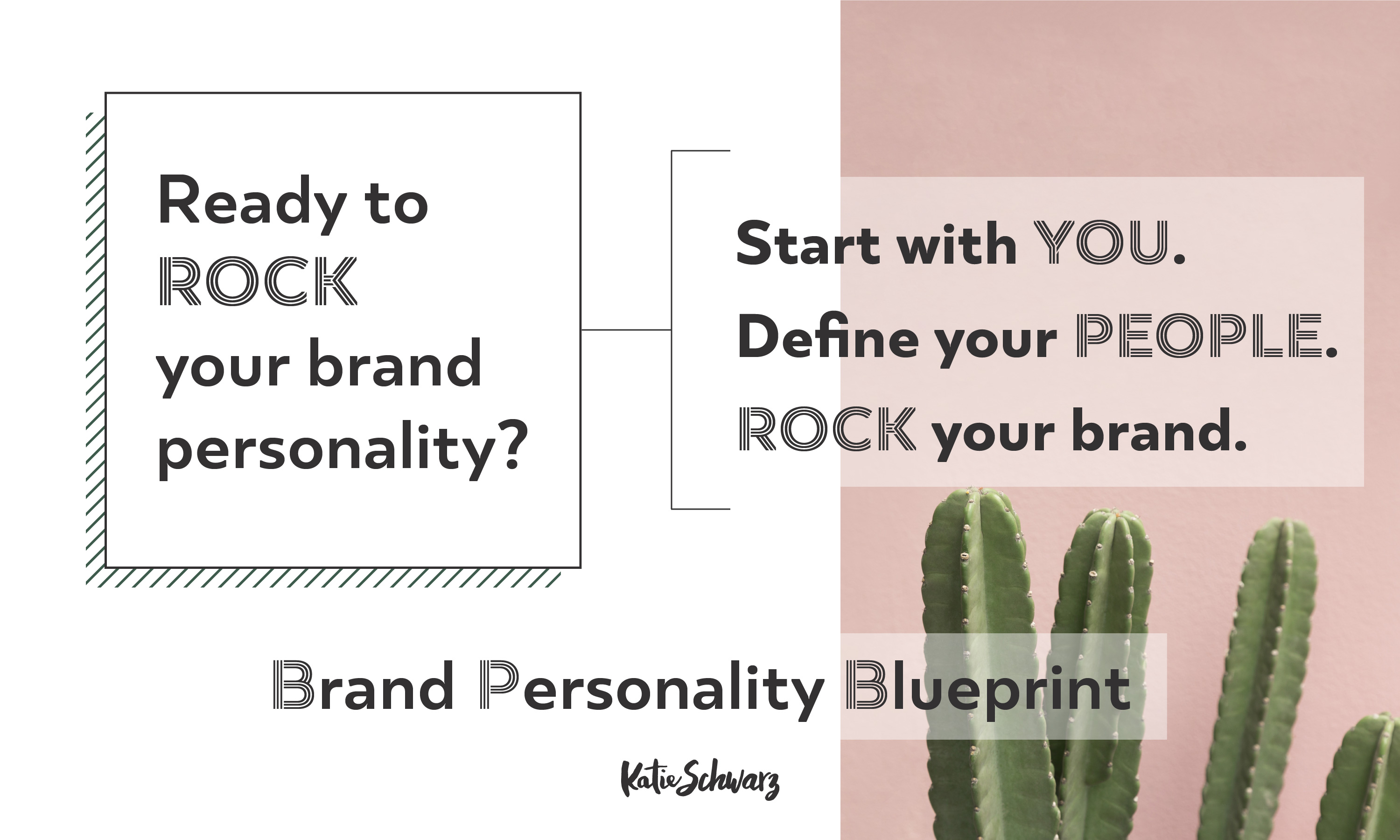 Ready to rock your brand personality? Start with you, define your people, rock your brand.
