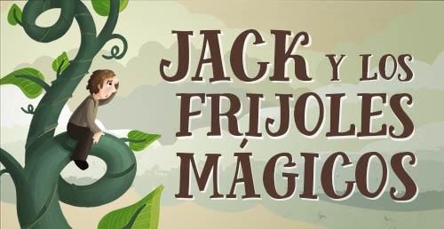 Jack y Los Frijoles Mágicos