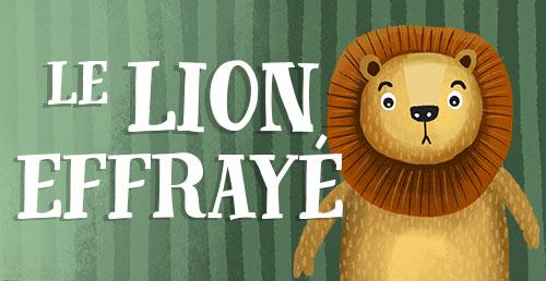 Le Lion Effraye