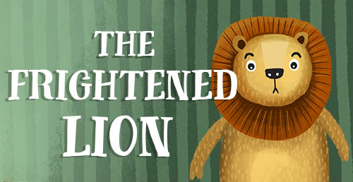 The Frightened Lion