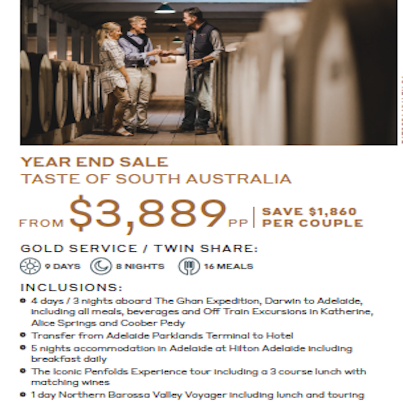 Ghan Expedition. Taste of South Australia. End of year Sale.