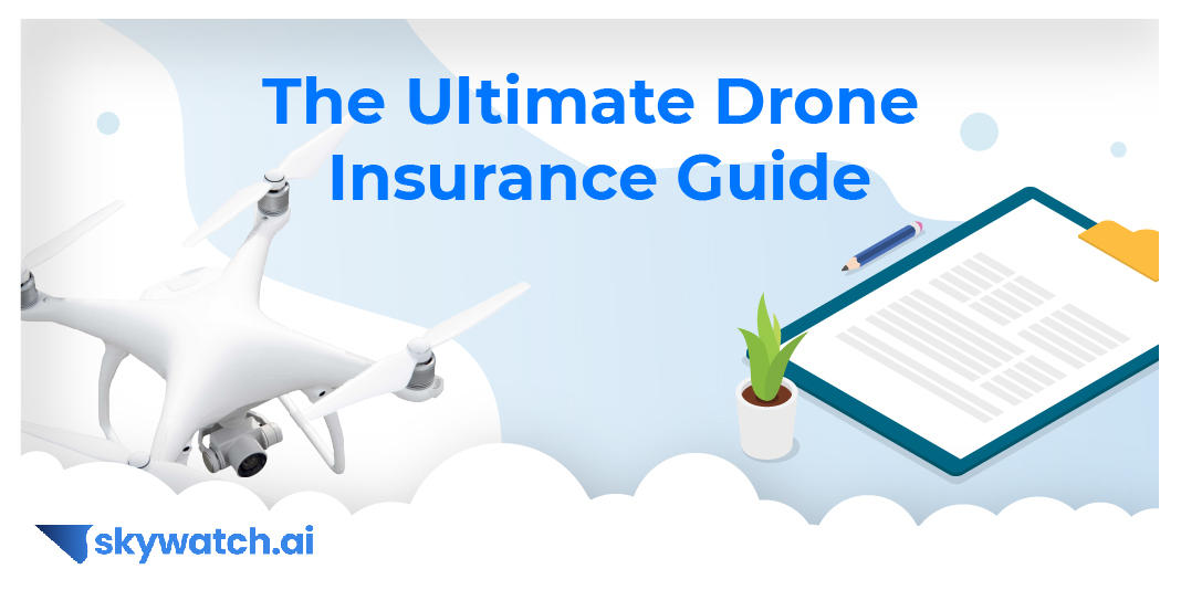 Ultimate Drone Insurance Guide
