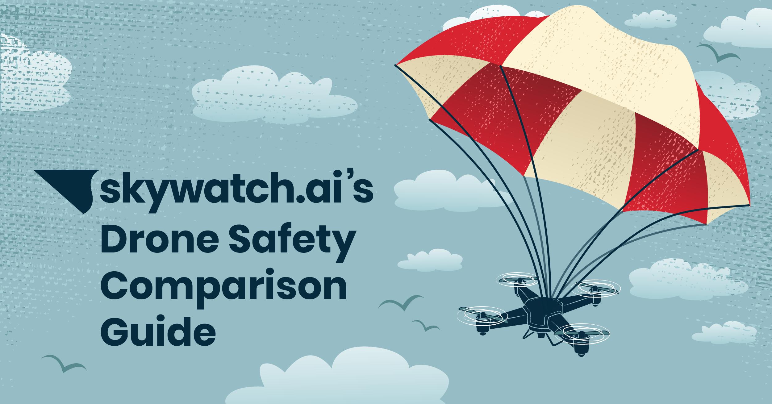 Drone Safety Comparison Guide
