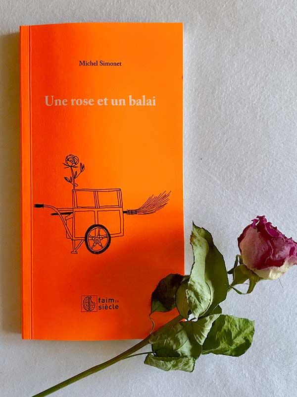 Blog Littéraire - Une rose et un balai de Michel Simonet - Suivre sa Joie - Saskia Parein