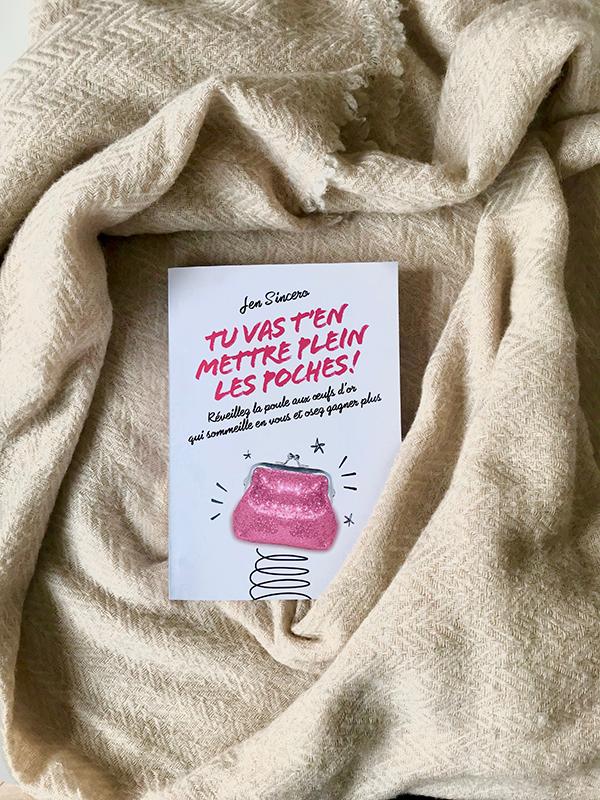 Blog Littéraire - Tu vas t'en mettre plein les poches! de Jen Sincero - Suivre sa Joie - Saskia Parein