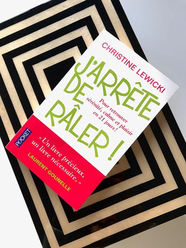 Blog Littéraire - J'arrête de râler de Christine Lewicki - Suivre sa Joie - Saskia Parein