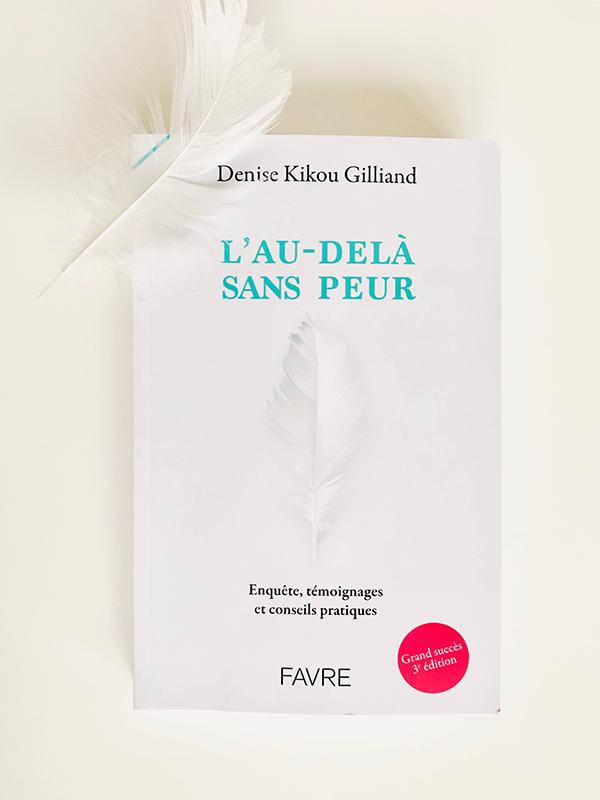Blog Littéraire - L'au-delà sans peur de Denise Kikou Gilliand - Suivre sa Joie - Saskia Parein