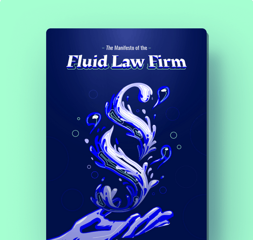 The Manifesto of the Fluid Law Firm