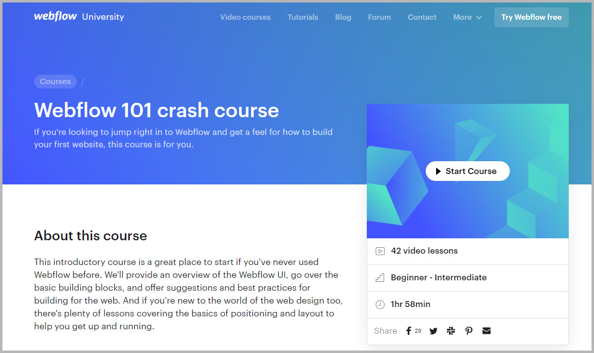 Start with the Webflow 101 Crash course to get comfortable using Webflow