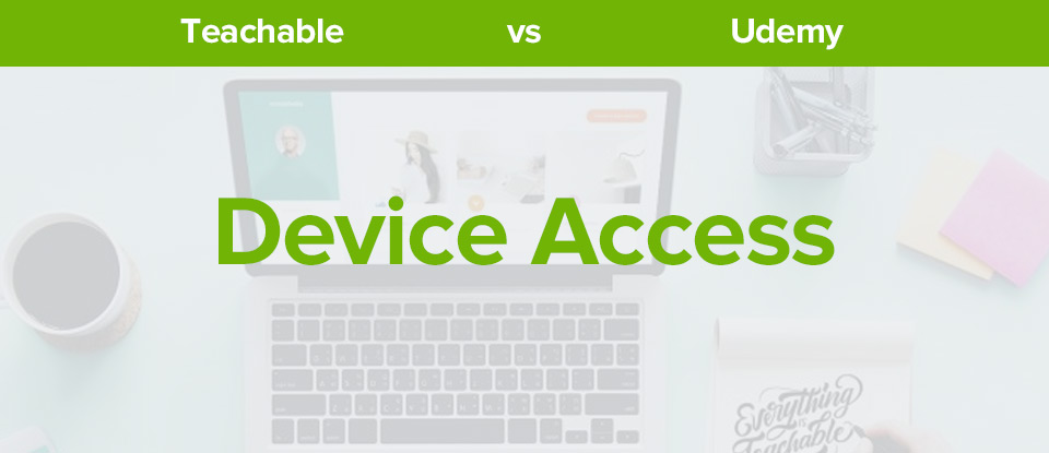 Teachable vs Udemy device access banner