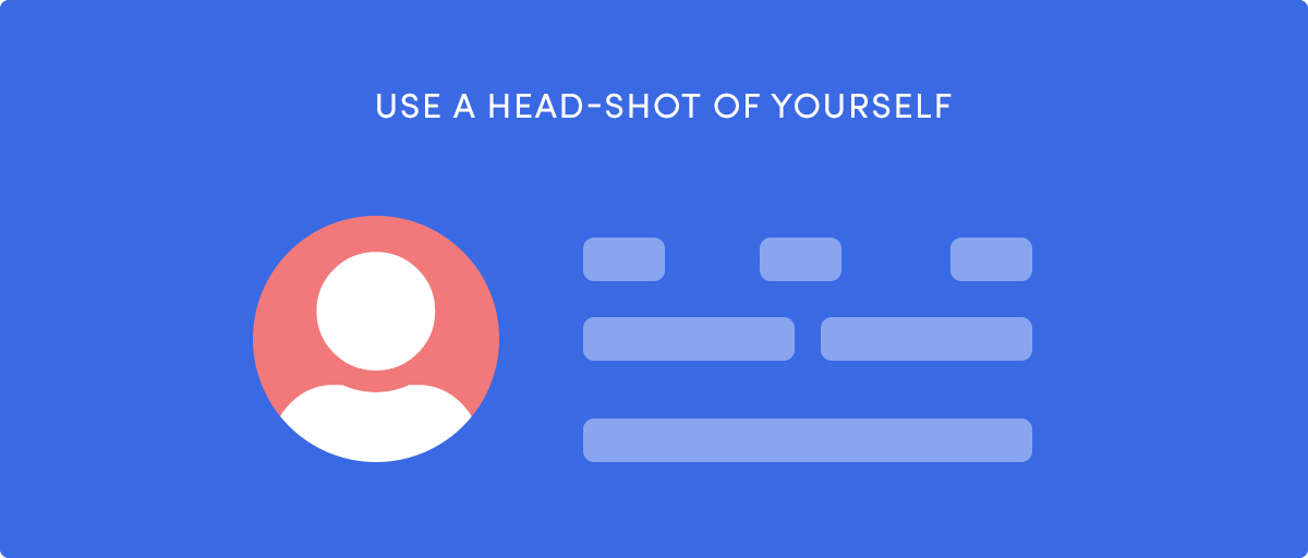 Use a headshot of yourself for your Instagram profile