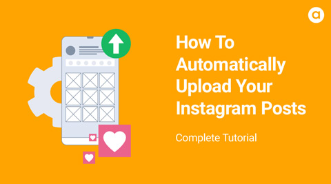 How To Automatically Upload Instagram Posts