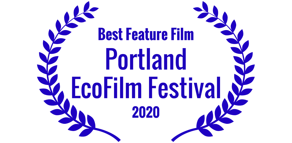 Best Feature Film  Portland EcoFilm Festival 2020