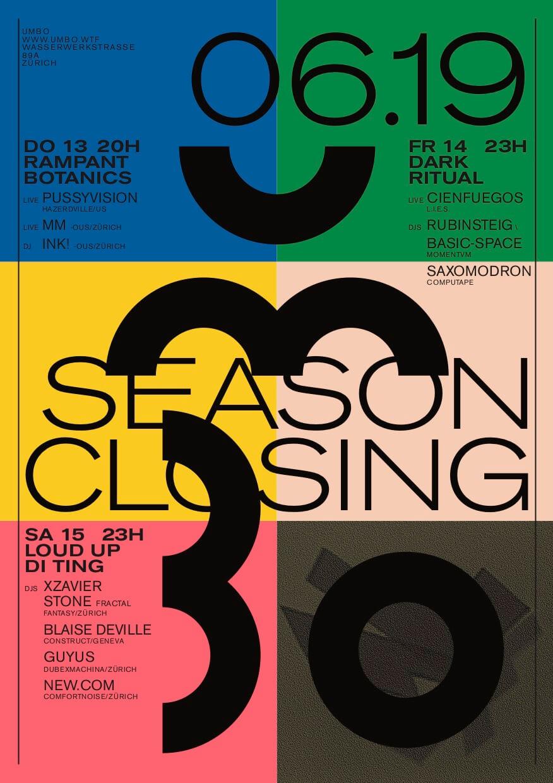 Season Closing – 13.6.  RAMPANT BOTANCIS w/ PussyVision, MM & Ink! / 14.6. DARK RITUAL w/ Cienfuegos, Rubinsteig, Basic-Space & Saxomodron // 15.6. LOUD UP DI TING w/ Xzavier Stone, Blaise Deville, Guyus & new.com