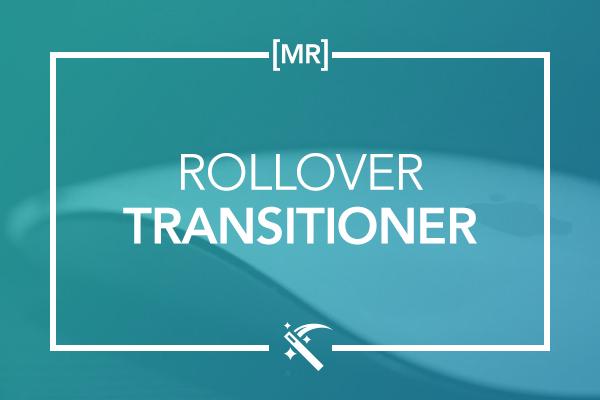 Rollover Transitioner