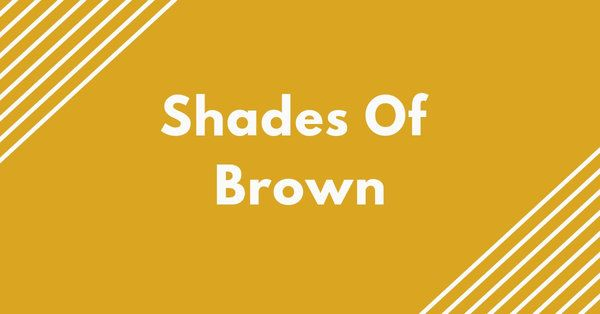 Shades Of Brown: +50 Brown Colors with Hex Codes