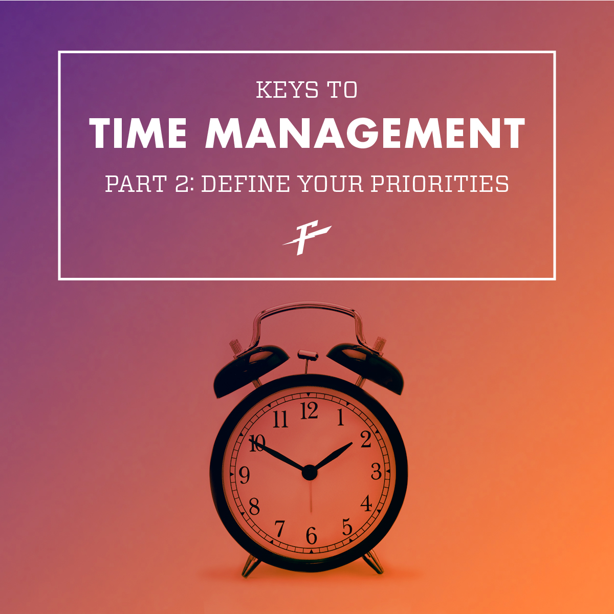 Keys To Time Management: Define Your Priorities graphic with clock