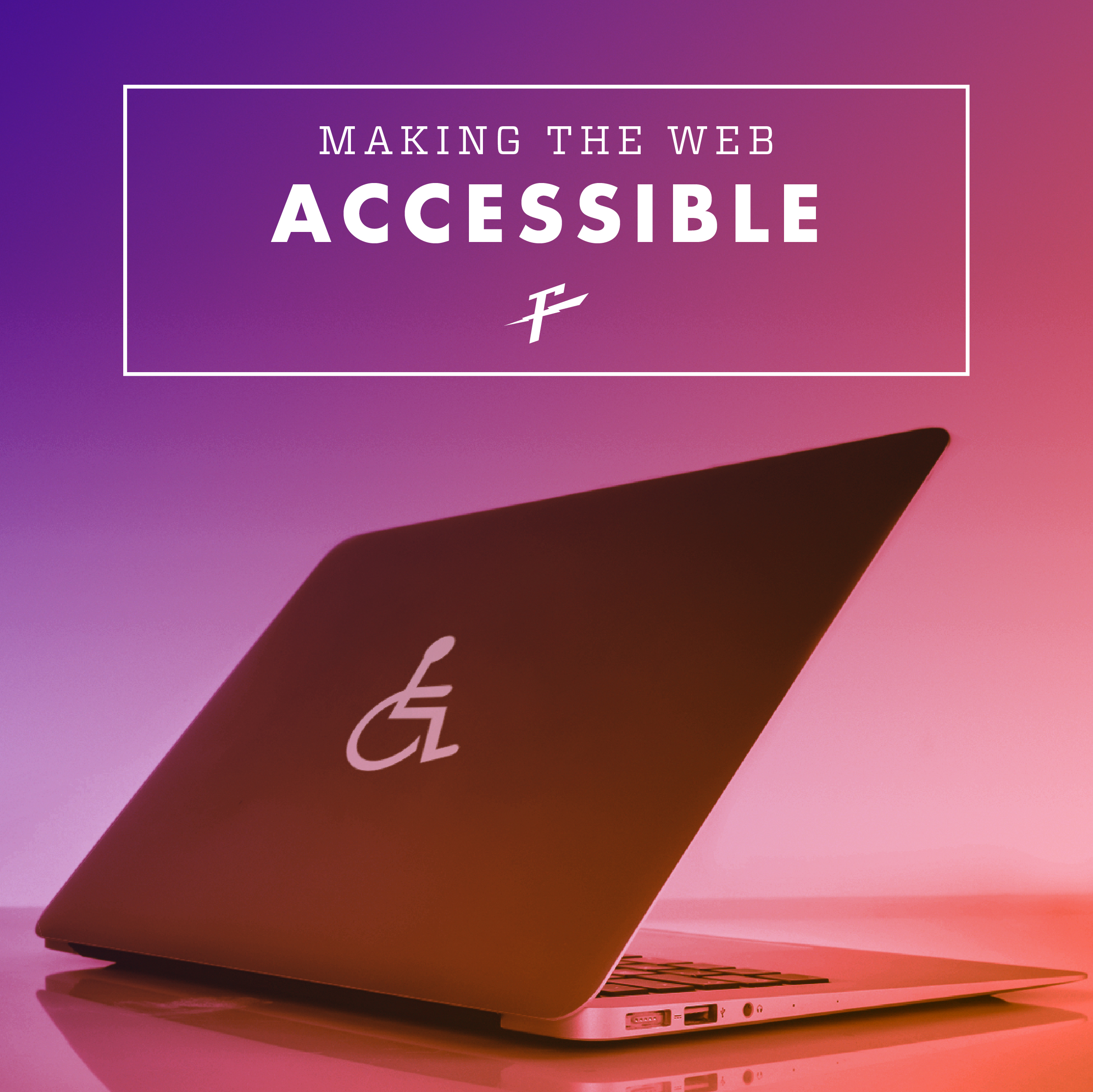 Making The Web Available For Everyone graphic with laptop