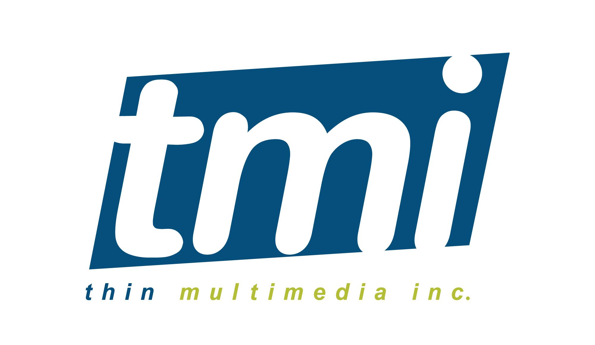 Thin Multimedia, Inc. (TMI)
