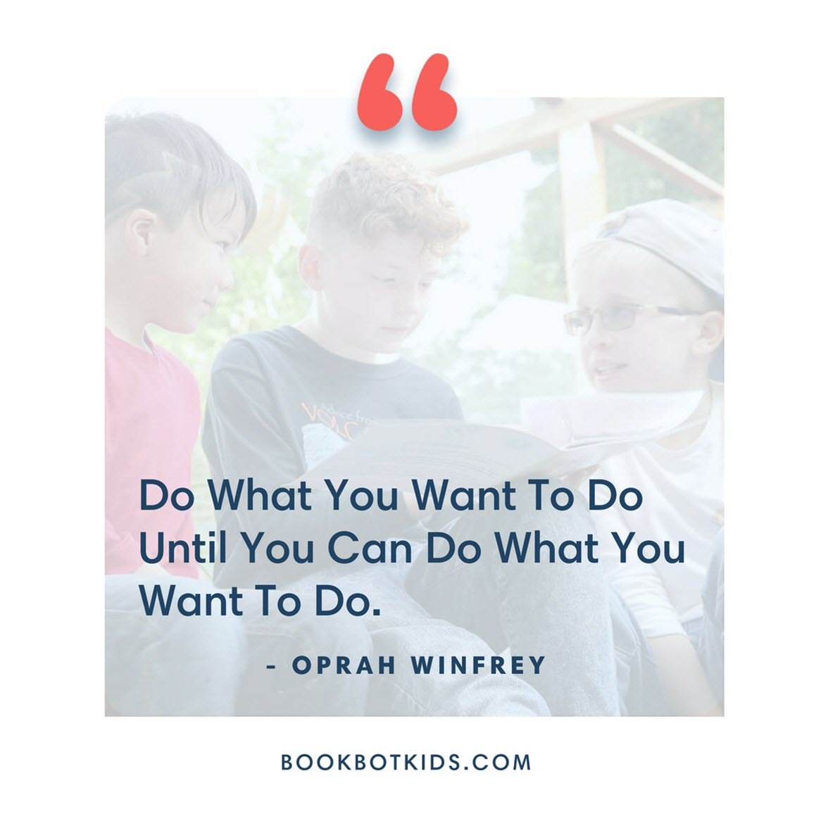Do What You Want To Do Until You Can Do What You Want To Do. – Oprah Winfrey