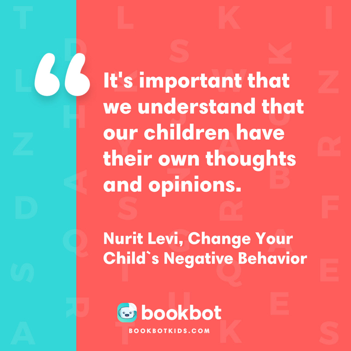 It's important that we understand that our children have their own thoughts and opinions. – Nurit Levi, Change Your Child`s Negative Behavior