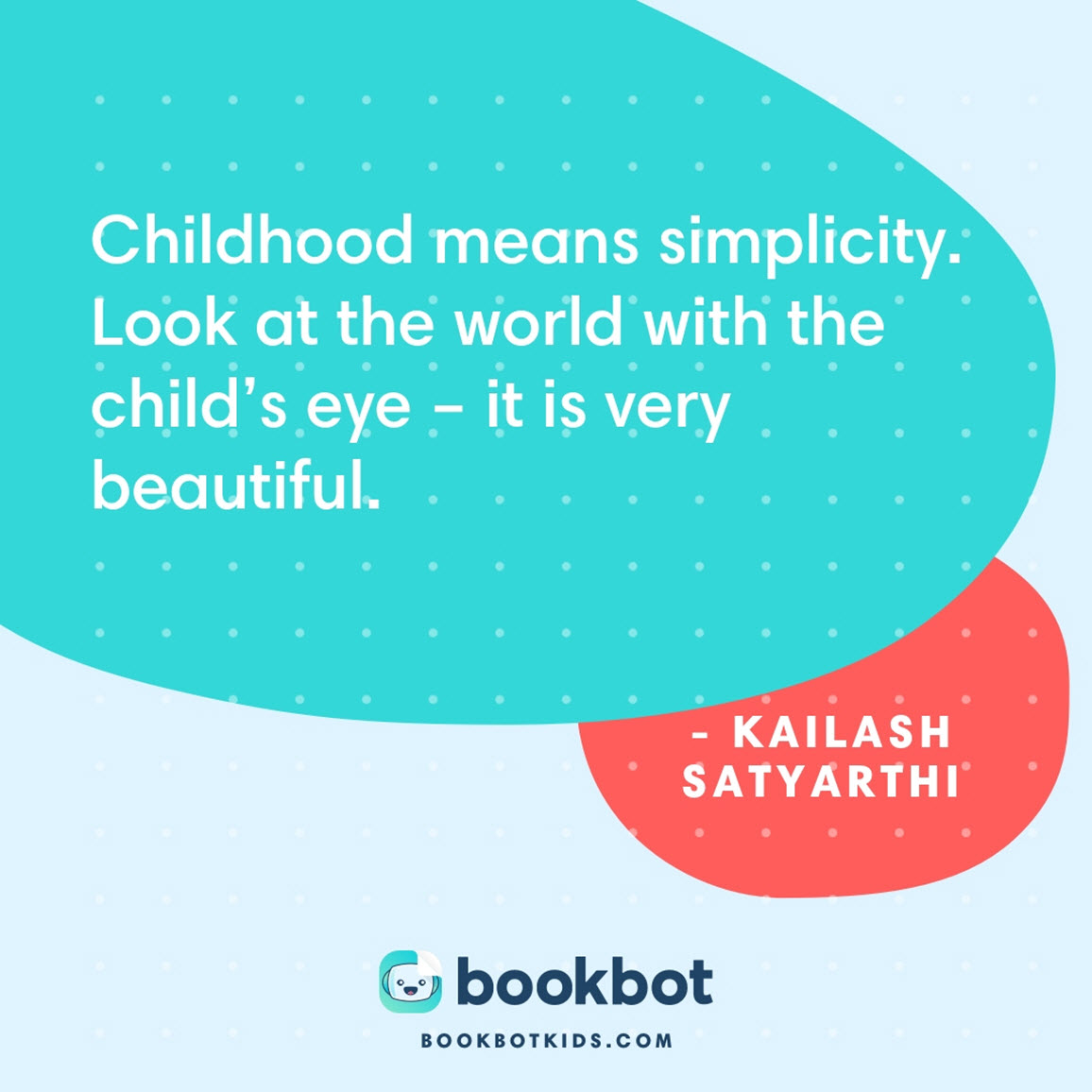 Childhood means simplicity. Look at the world with the child's eye – it is very beautiful. – Kailash Satyarthi