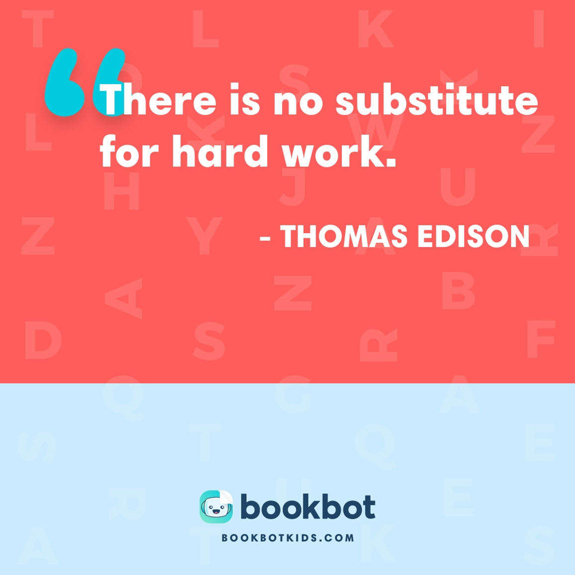 There is no substitute for hard work. – Thomas Edison