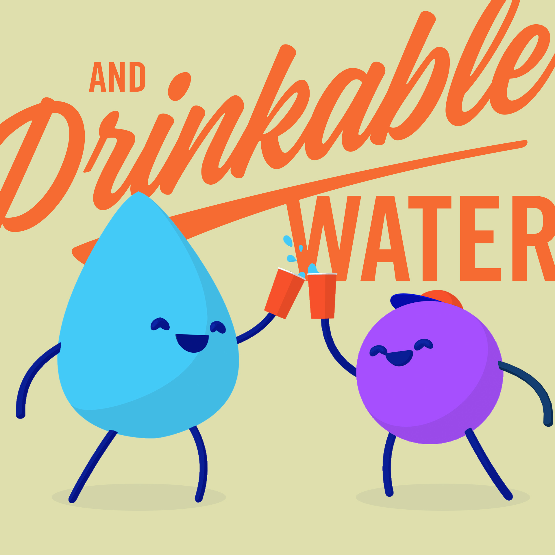 Jimmy and Droppy clinking cups with text that reads 'and drinkable water'