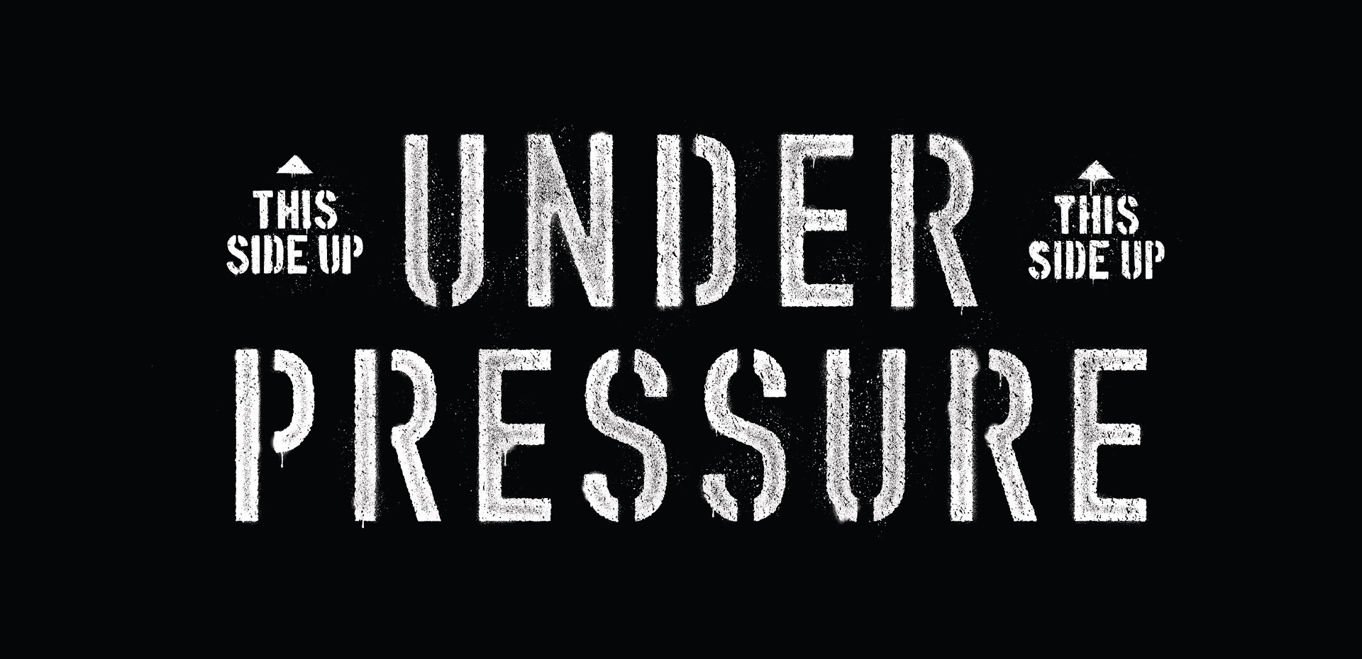 stenciled typography that says 'UNDER PRESSURE'