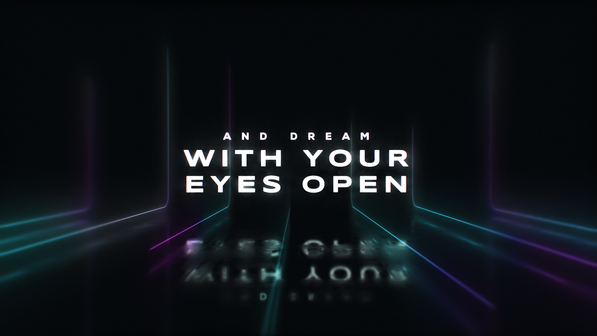 video screenshot that reads 'and dream with your eyes open'