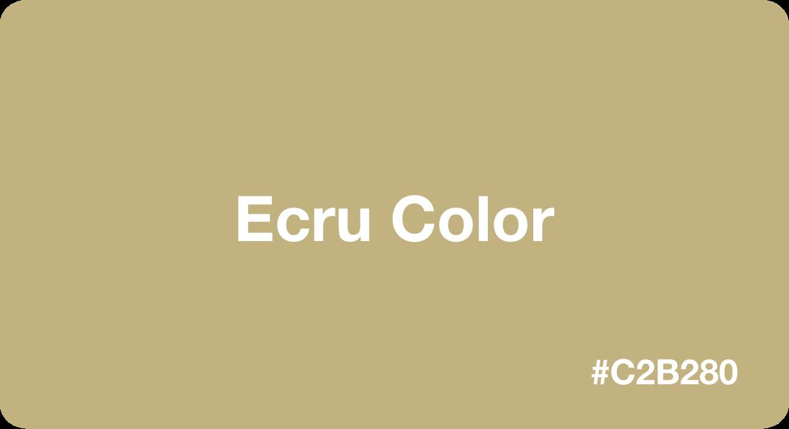 Ecru Color
