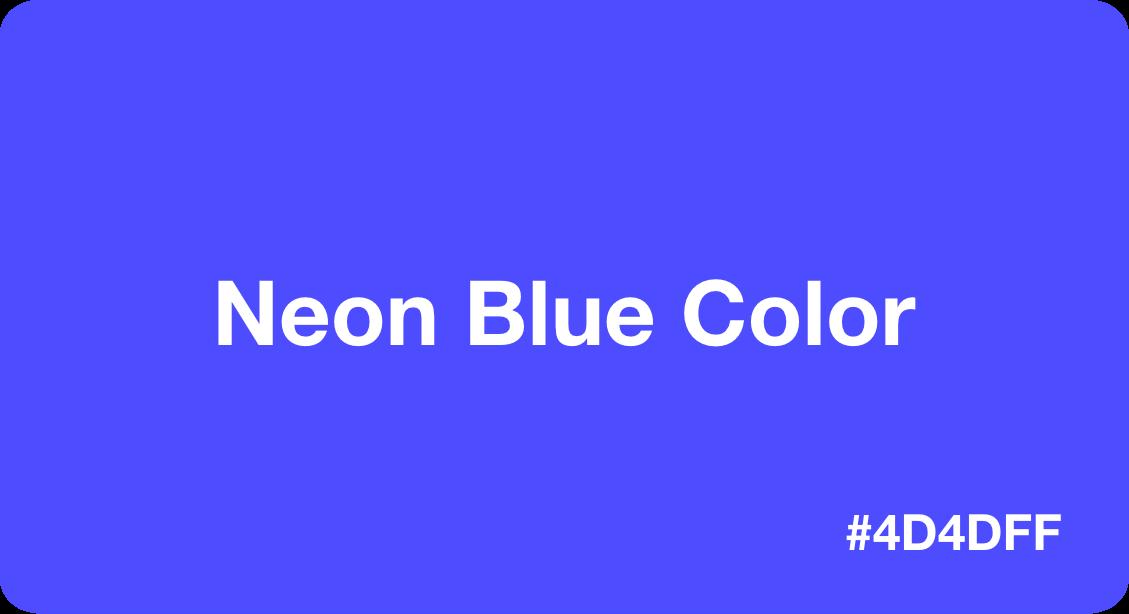 Neon Blue Color