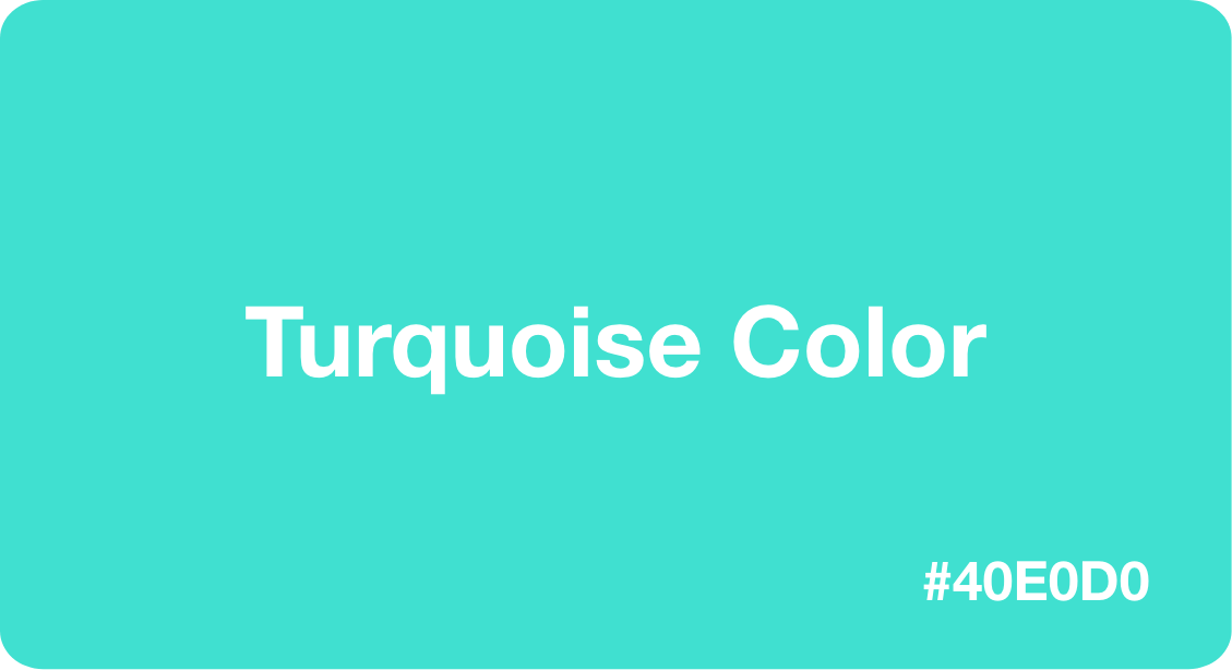 Turquoise Color
