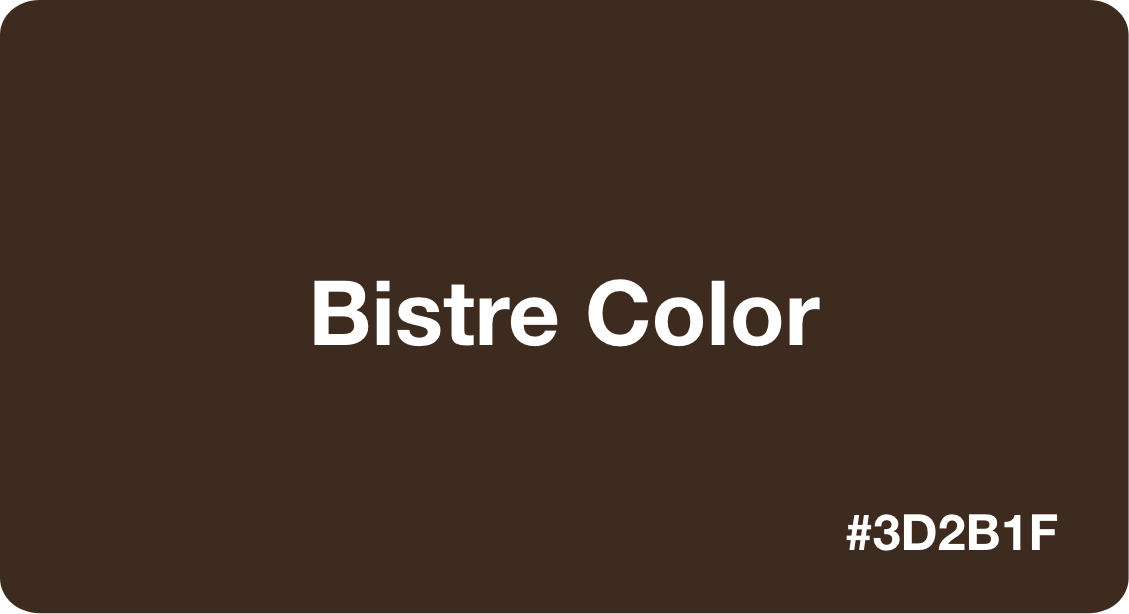 Bistre Color