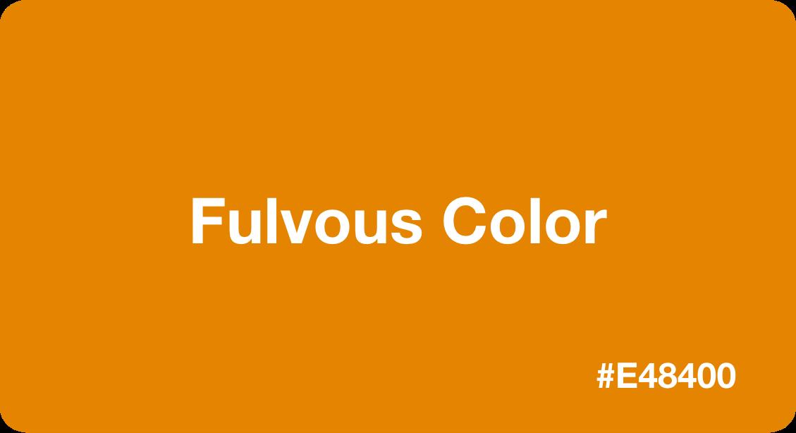 Fulvous Color