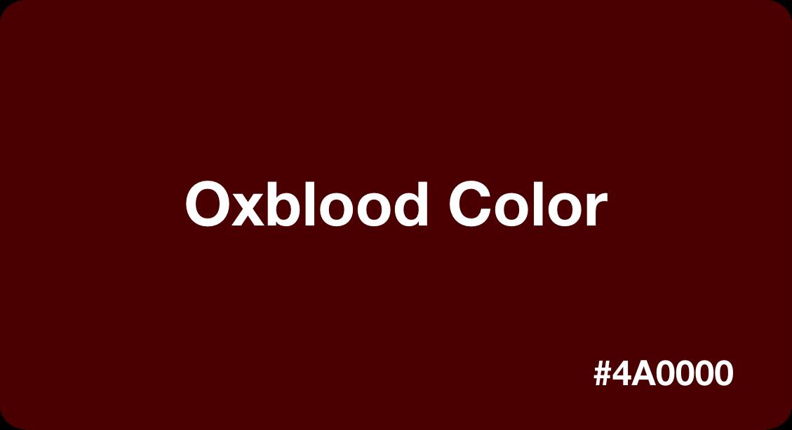 Oxblood Color