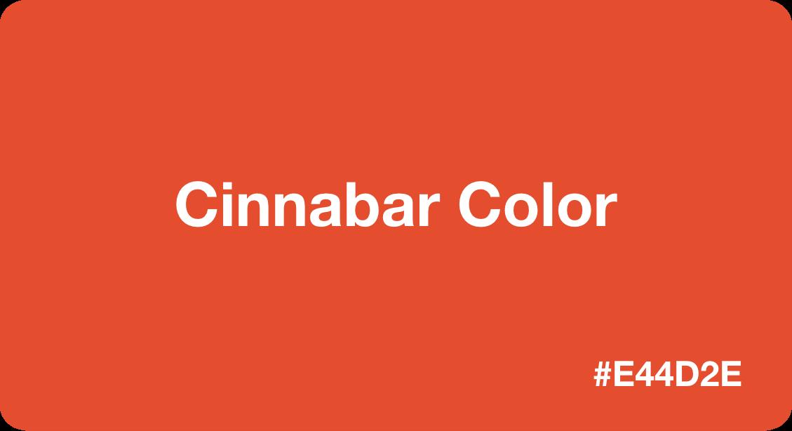 Cinnabar Color