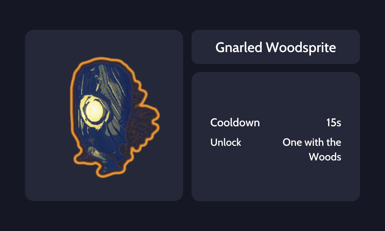 Gnarled Woodsprite Info Card