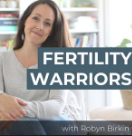 The thumbnail for the podcast The Fertility Warriors, one of the top 10 fertility podcasts of 2020