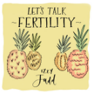 The thumbnail for the podcast Let's Talk Fertility with Izzy Judd, one of the top 10 fertility podcasts of 2020