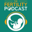The thumbnail for the podcast The Fertility Podcast, one of the top 10 fertility podcasts of 2020